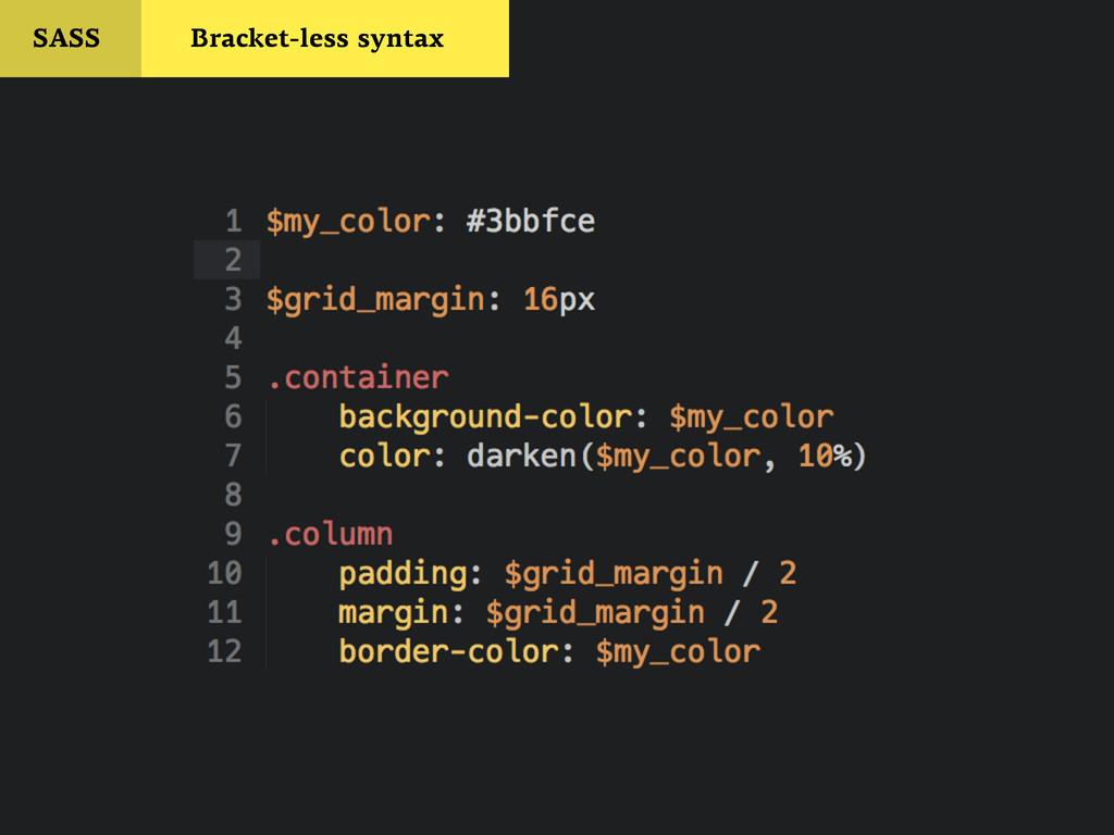 SASS Bracket-less syntax