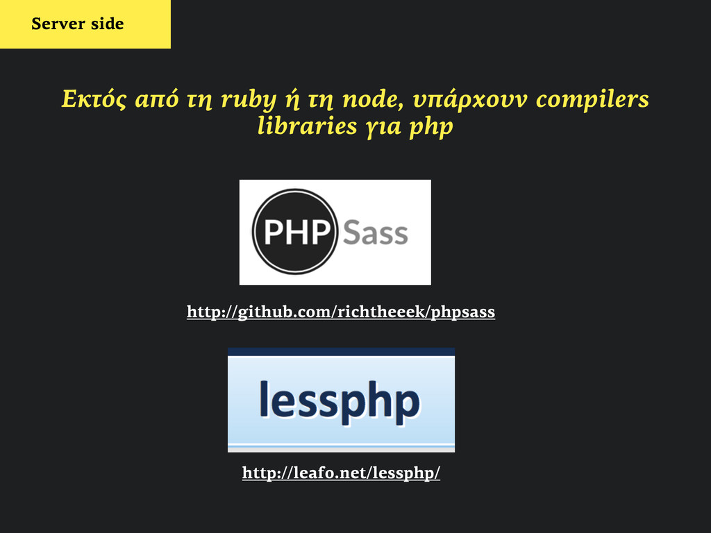 http://github.com/richtheeek/phpsass http://lea...