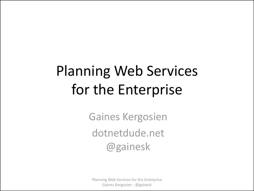 Planning Web Services for the Enterprise Gaines...