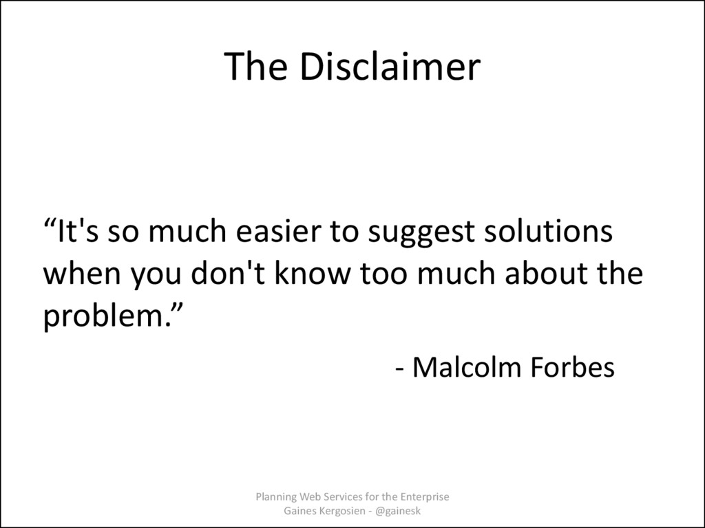 """The Disclaimer """"It's so much easier to suggest ..."""