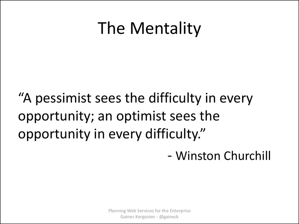 """The Mentality """"A pessimist sees the difficulty ..."""