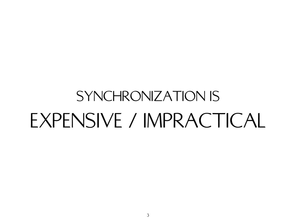 EXPENSIVE / IMPRACTICAL SYNCHRONIZATION IS 3