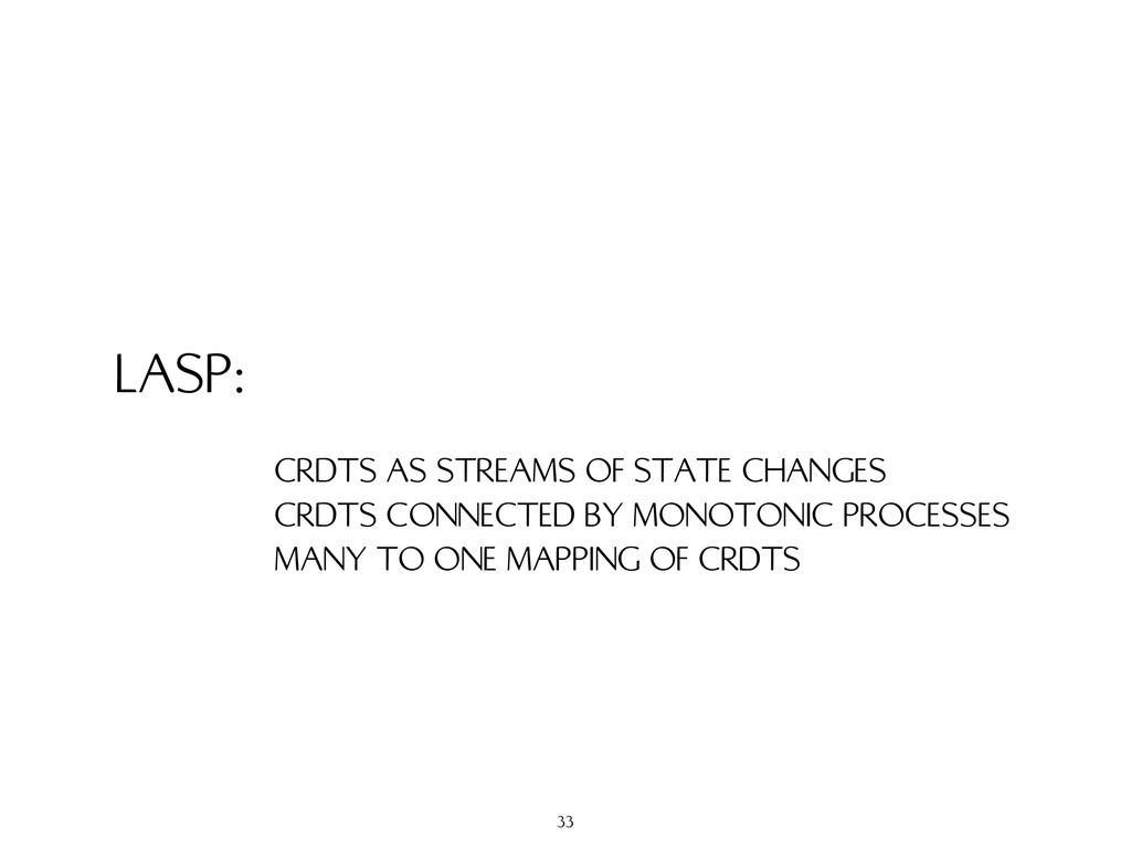 LASP: CRDTS AS STREAMS OF STATE CHANGES CRDTS C...
