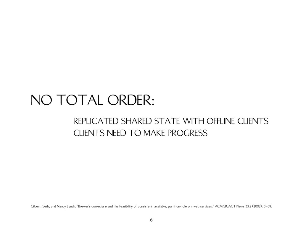 NO TOTAL ORDER: REPLICATED SHARED STATE WITH OF...