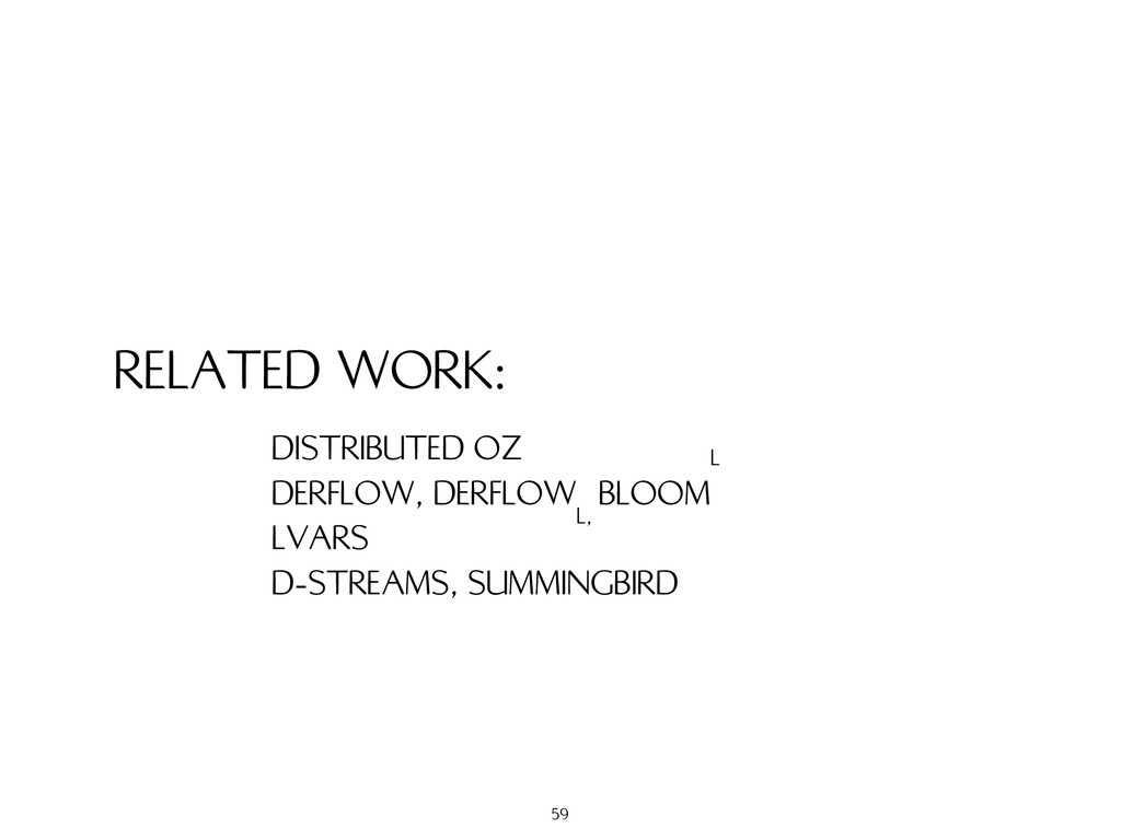 RELATED WORK: DISTRIBUTED OZ DERFLOW, DERFLOW L...