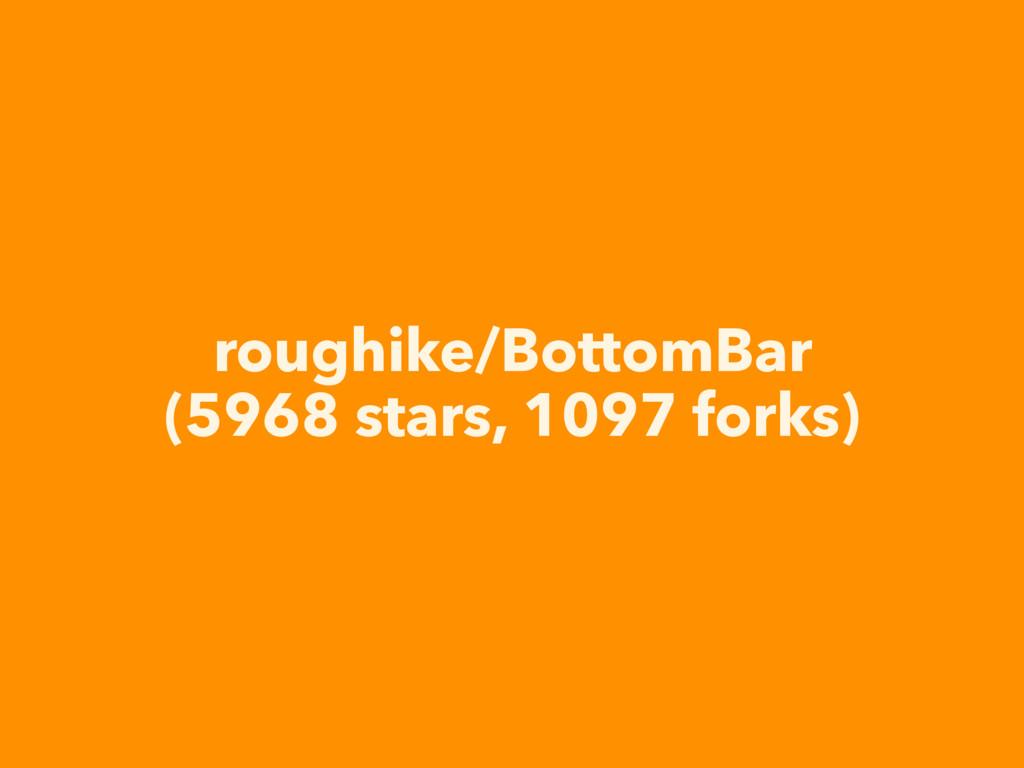 roughike/BottomBar (5968 stars, 1097 forks)