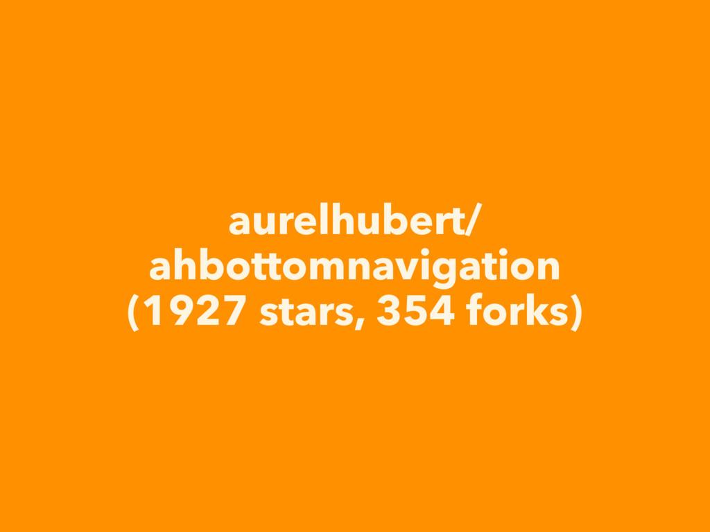 aurelhubert/ ahbottomnavigation (1927 stars, 35...