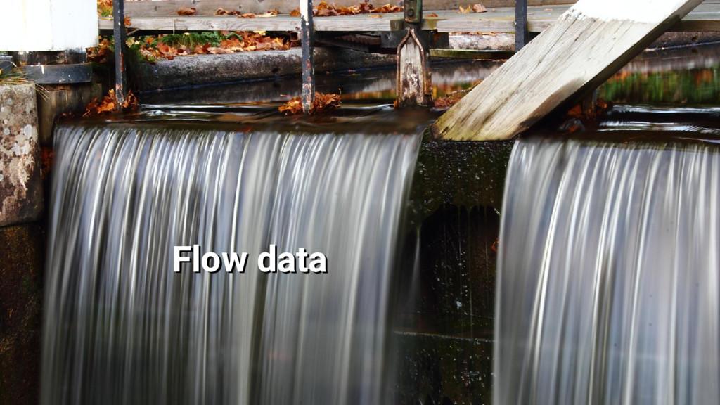 Flow data Flow data