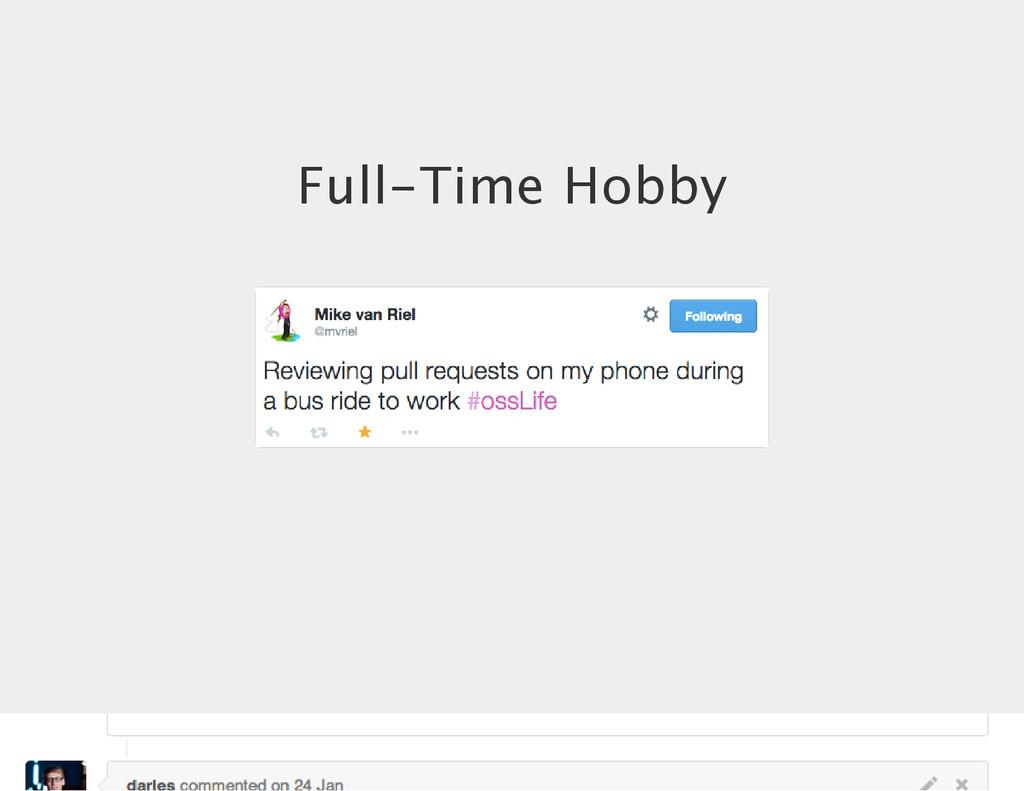 Full‑Time Hobby