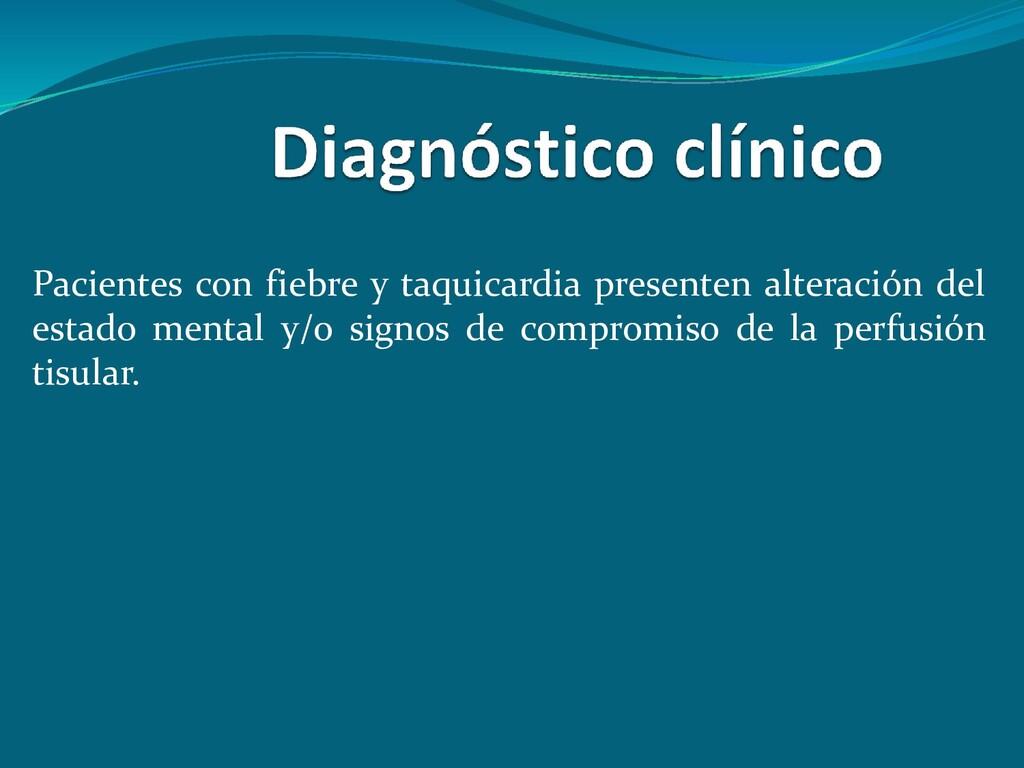 Pacientes con fiebre y taquicardia presenten al...