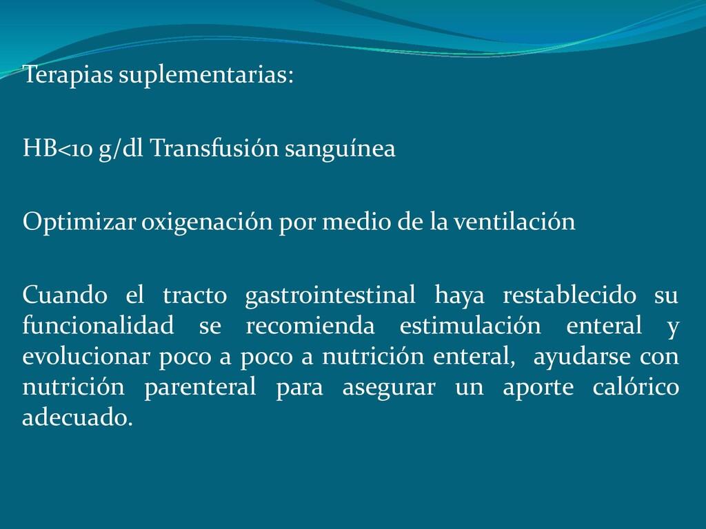 Terapias suplementarias: HB<10 g/dl Transfusión...