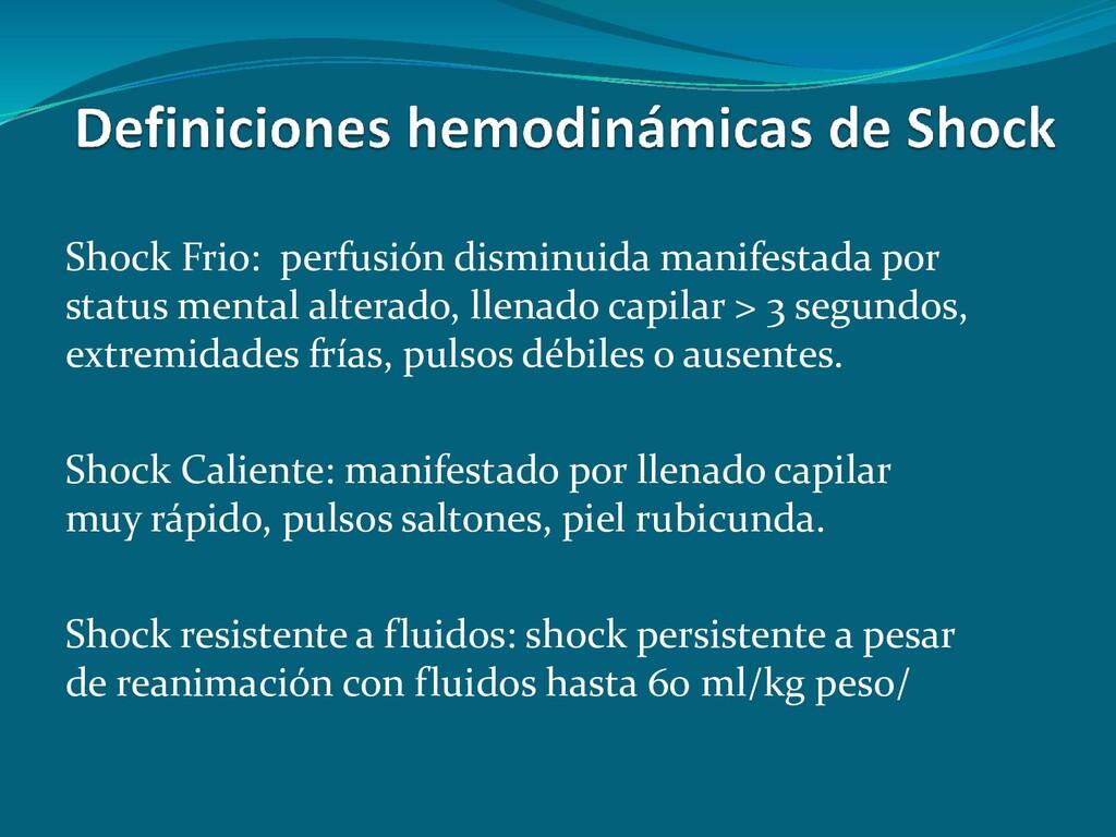 Shock Frio: perfusión disminuida manifestada po...