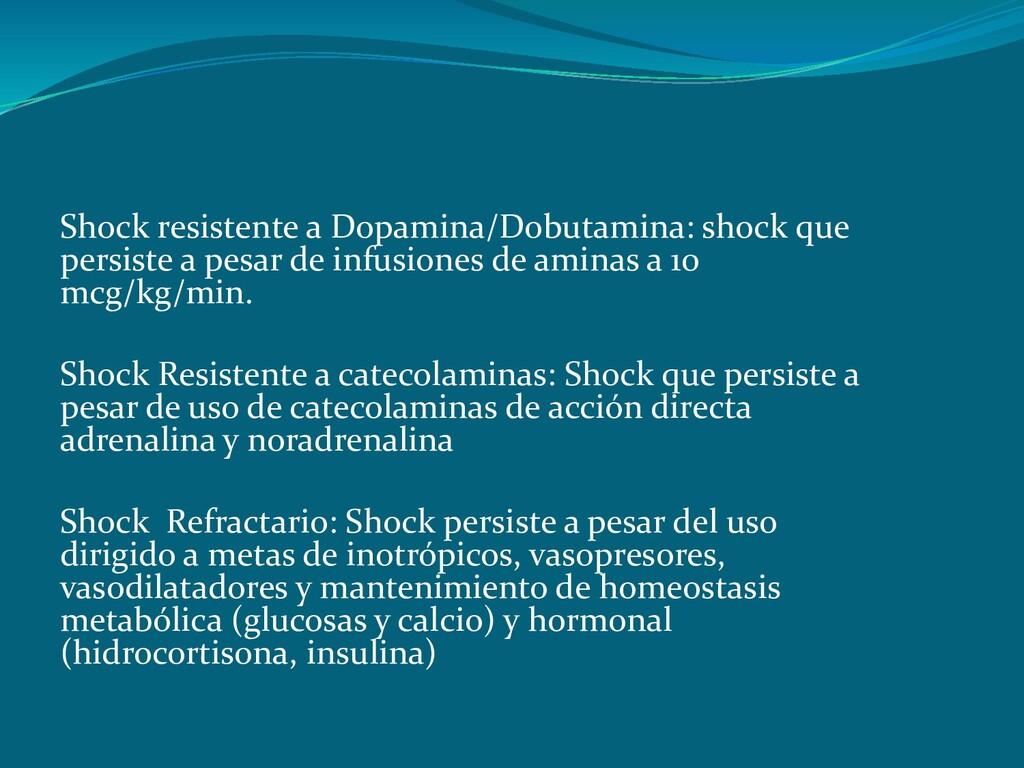 Shock resistente a Dopamina/Dobutamina: shock q...
