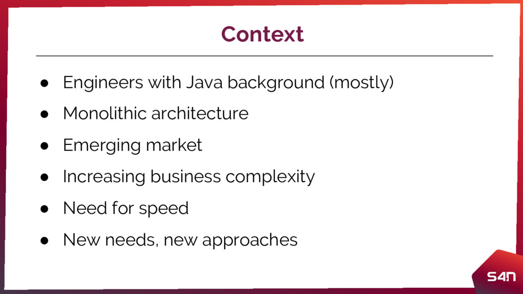 Context ● Engineers with Java background (mostl...