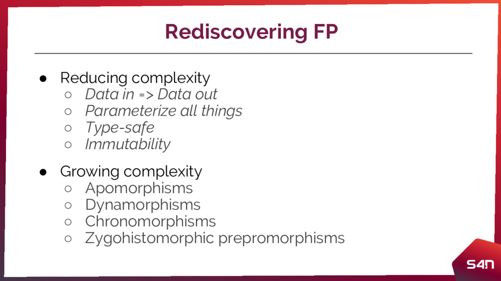 Rediscovering FP ● Reducing complexity ○ Data i...