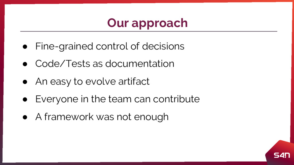 Our approach ● Fine-grained control of decision...