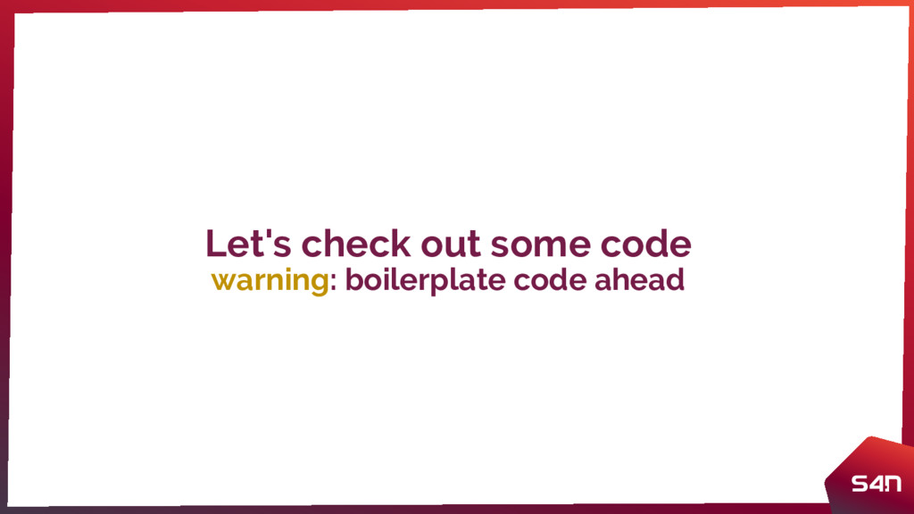 Let's check out some code warning: boilerplate ...
