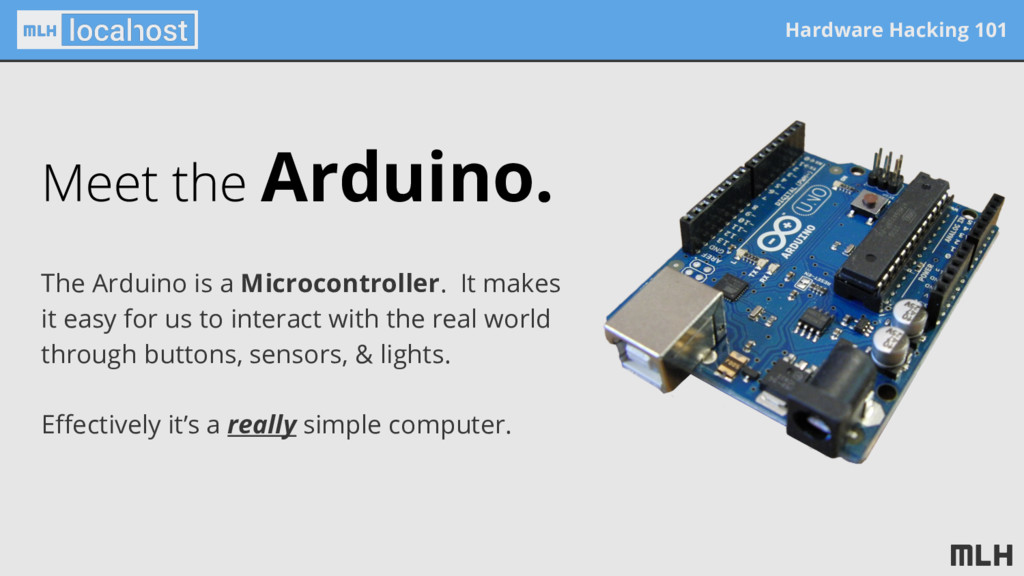 Hardware Hacking 101 Arduino. The Arduino is a ...