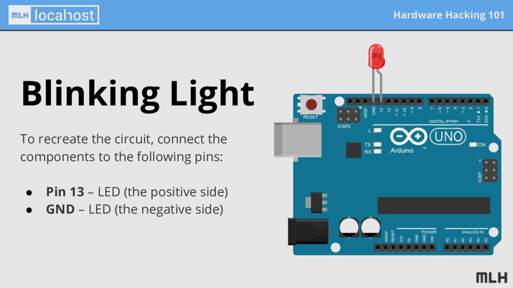 Hardware Hacking 101 Blinking Light To recreate...