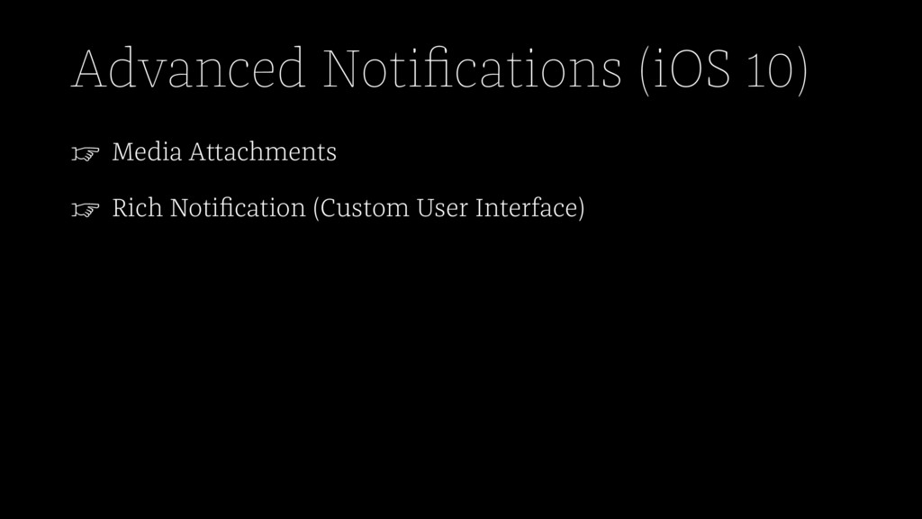 Advanced Notifications (iOS 10) ☞ Media Attachme...