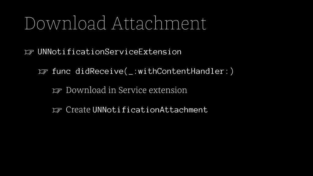 Download Attachment ☞ UNNotificationServiceExte...