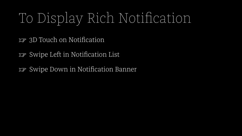 To Display Rich Notification ☞ 3D Touch on Notifi...