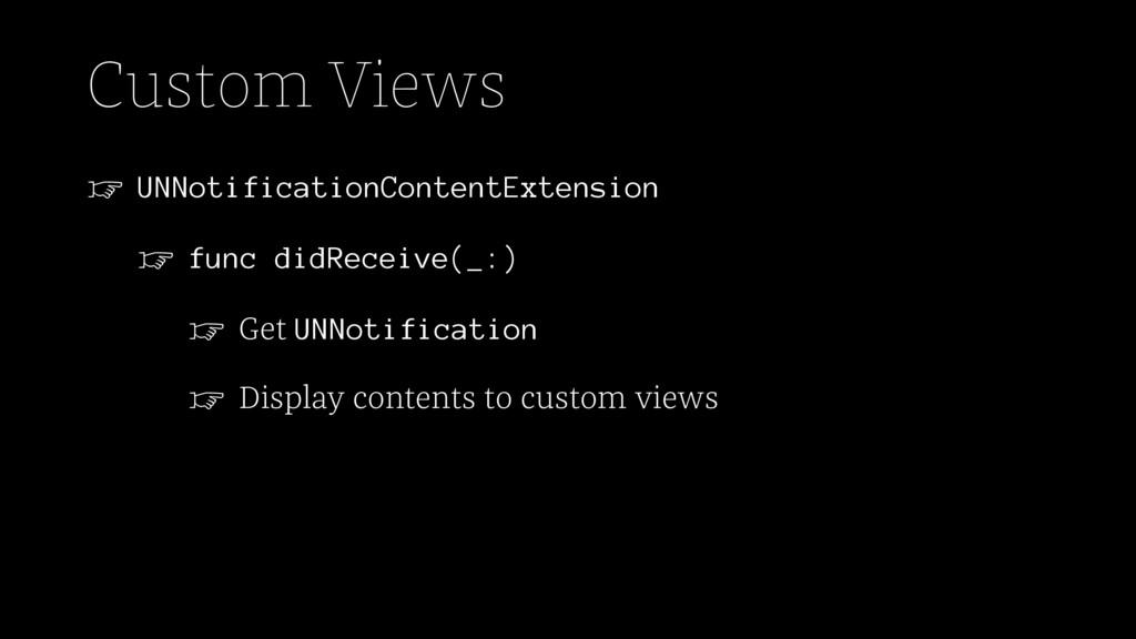 Custom Views ☞ UNNotificationContentExtension ☞...