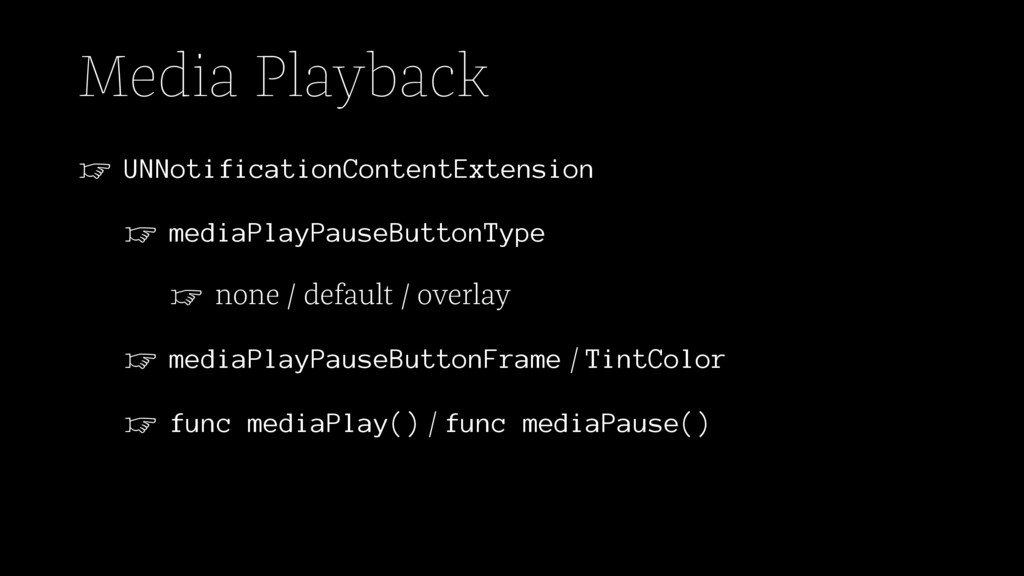 Media Playback ☞ UNNotificationContentExtension...