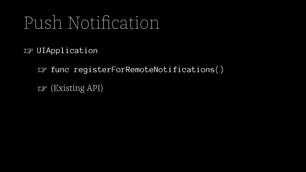 Push Notification ☞ UIApplication ☞ func registe...