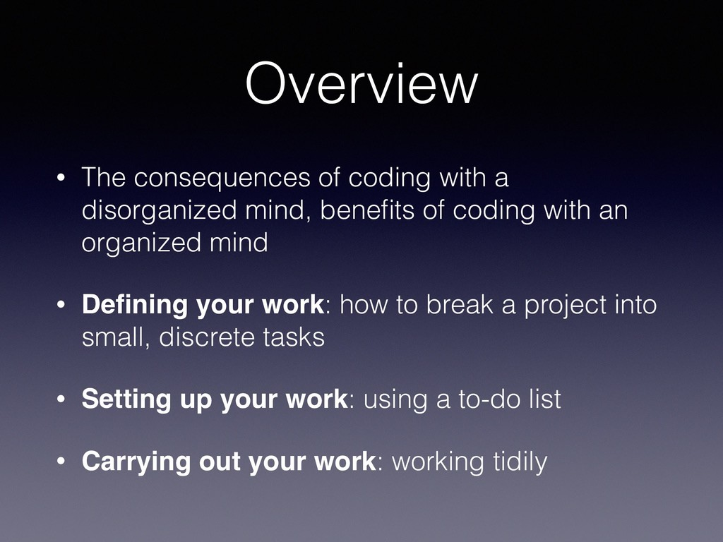 Overview • The consequences of coding with a di...