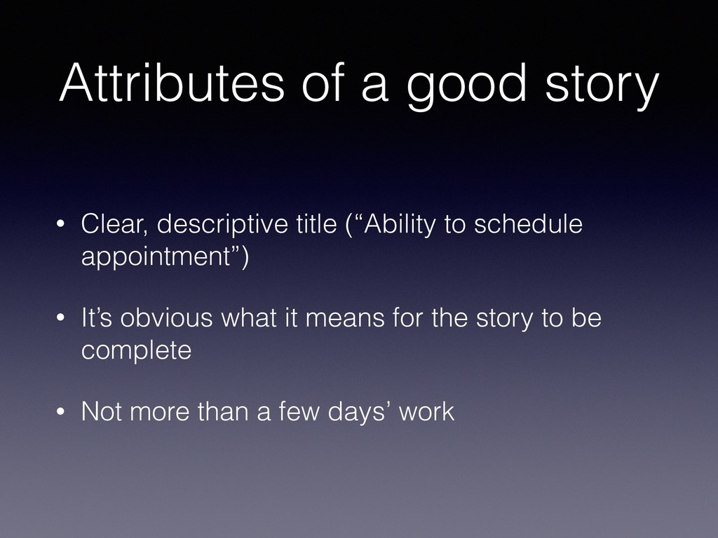 Attributes of a good story • Clear, descriptive...