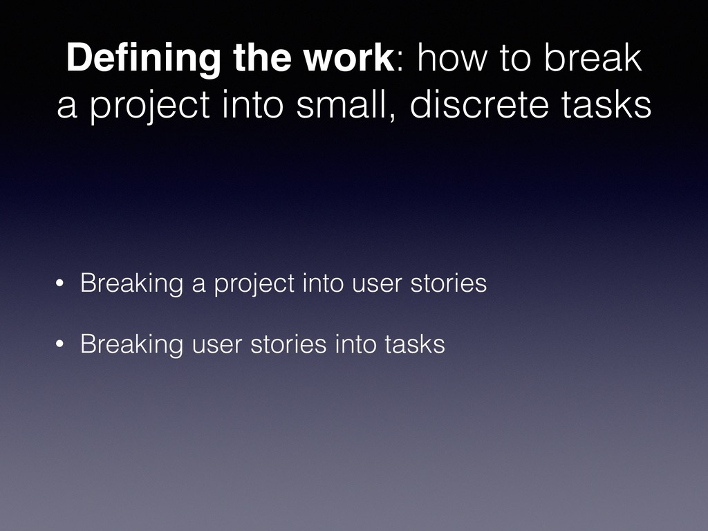 Defining the work: how to break a project into s...