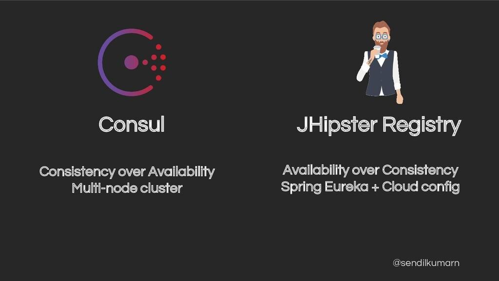 @sendilkumarn Consul JHipster Registry Consiste...
