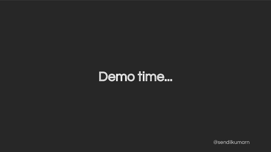 @sendilkumarn Demo time...
