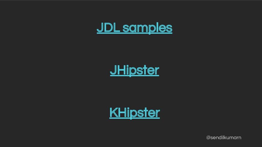@sendilkumarn JDL samples JHipster KHipster
