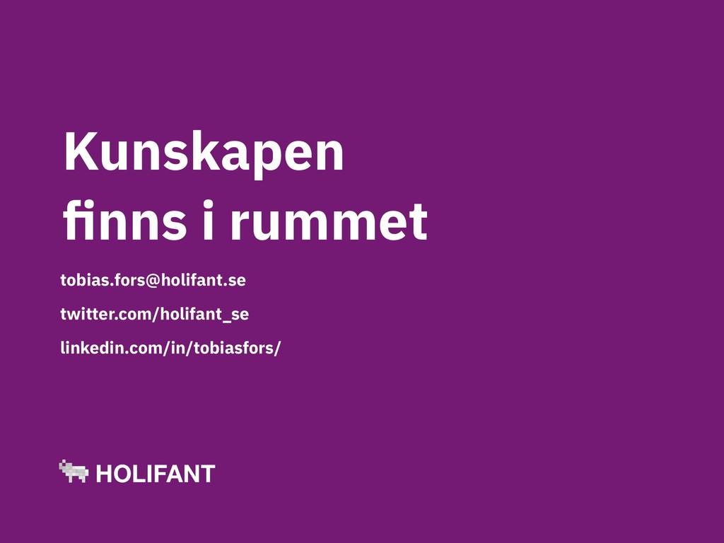 tobias.fors@holifant.se twitter.com/holifant_se...