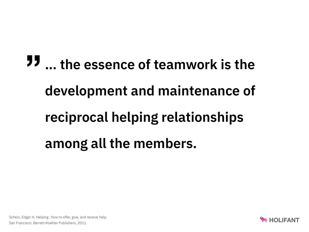 """""""… the essence of teamwork is the development a..."""
