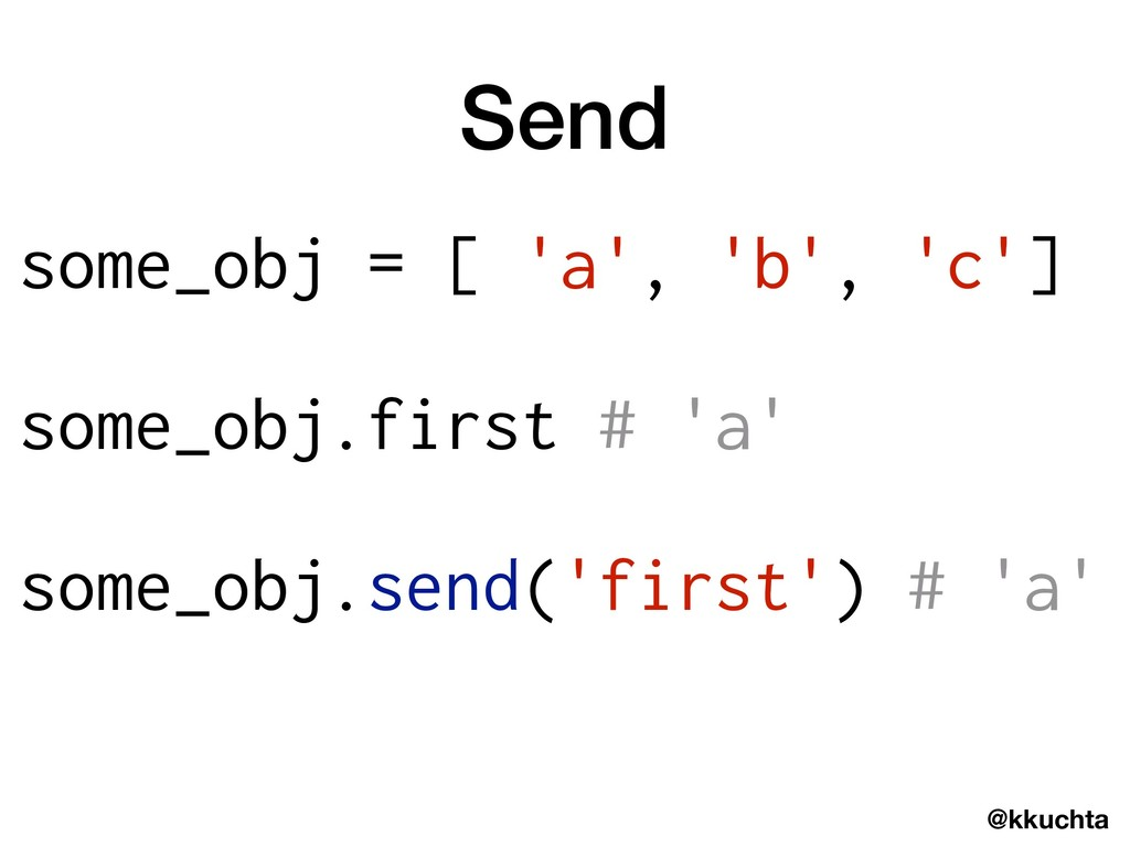@kkuchta Send some_obj = [ 'a', 'b', 'c'] some_...