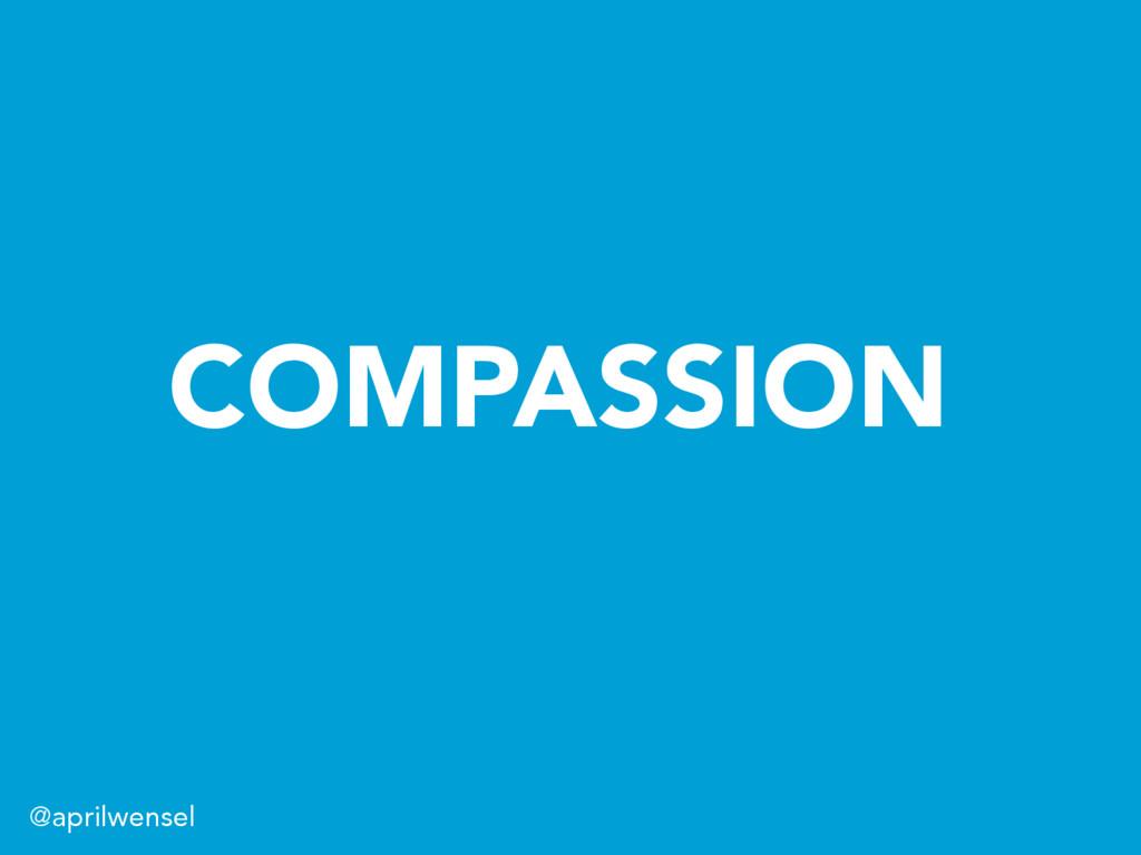 COMPASSION @aprilwensel