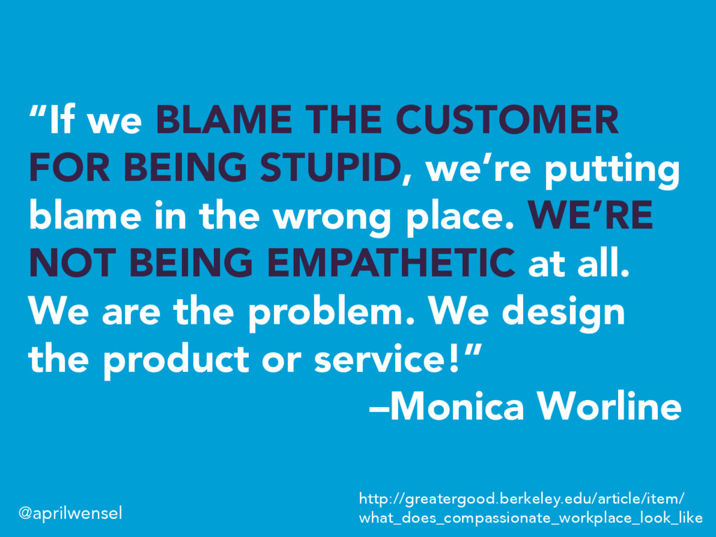 """If we BLAME THE CUSTOMER FOR BEING STUPID, we'..."