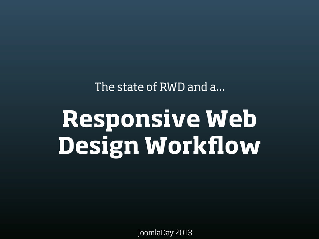 Responsive Web Design Workflow The state of RWD ...