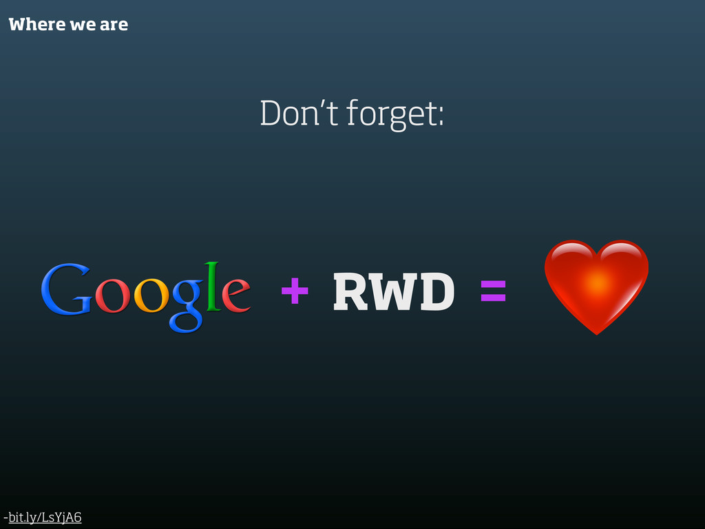 Where we are Don't forget: + RWD = -bit.ly/LsYj...