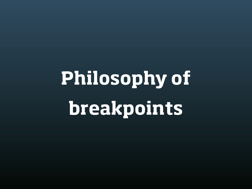 Philosophy of breakpoints