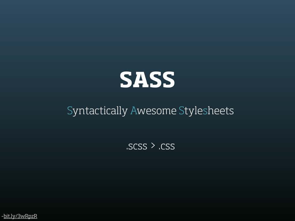 SASS Syntactically Awesome Stylesheets .scss > ...