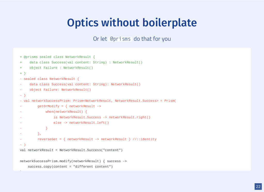 Optics without boilerplate Or let @prisms do th...
