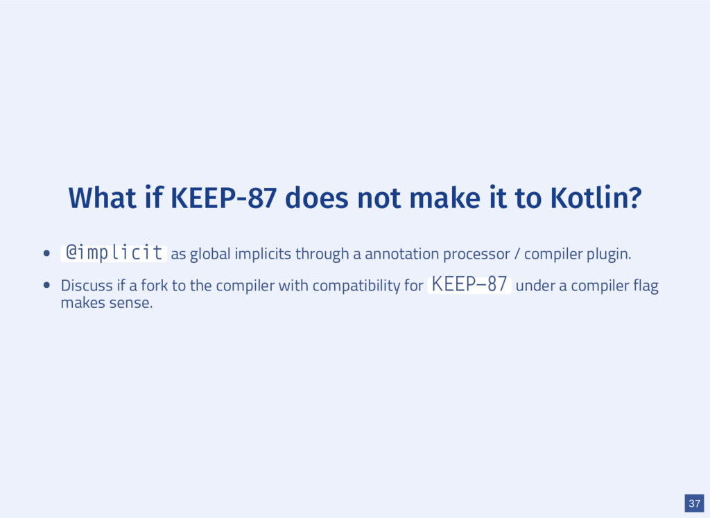 What if KEEP-87 does not make it to Kotlin? @im...