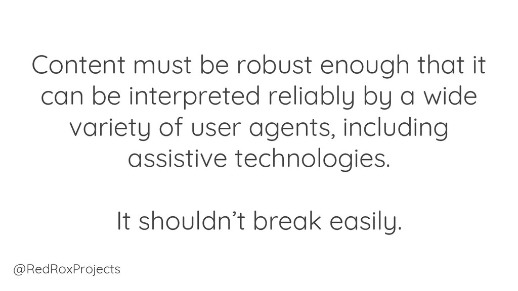 Content must be robust enough that it can be in...