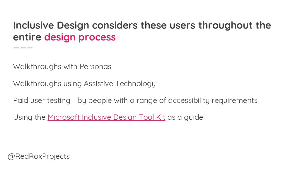 Inclusive Design considers these users througho...