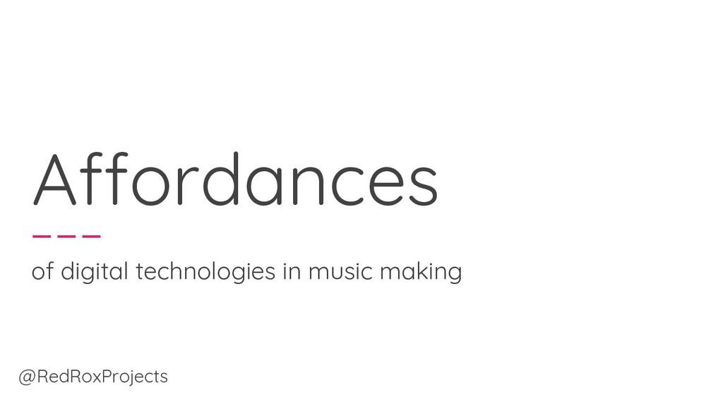 Affordances of digital technologies in music ma...