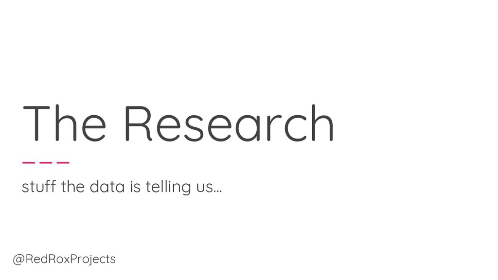 The Research stuff the data is telling us... @R...